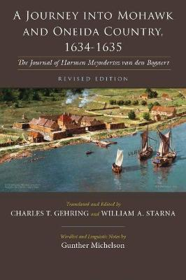 A Journey into Mohawk and Oneida Country, 1634-1635 - Charles T. Gehring