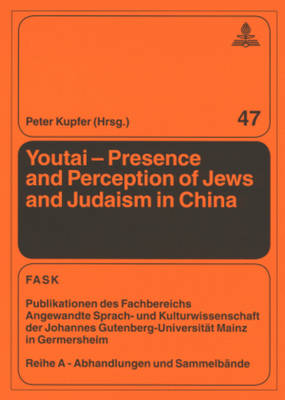 Youtai - Presence and Perception of Jews and Judaism in China - Peter Kupfer