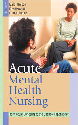 Acute Mental Health Nursing - Marc Harrison
