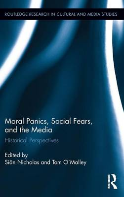 Moral Panics, Social Fears, and the Media - Sian Nicholas