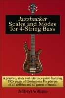 Jazzhacker Scales and Modes for 4-String Bass - Jeffrey Williams
