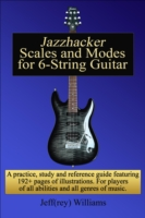 Jazzhacker Scales and Modes for 6-String Guitar - Jeffrey Williams