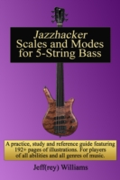 Jazzhacker Scales and Modes for 5-String Bass - Jeffrey Williams