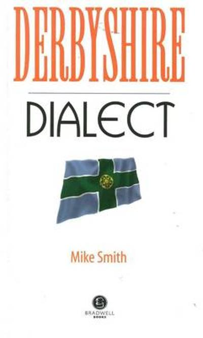 Derbyshire Dialect - Mike Smith
