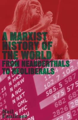 A Marxist History of the World - Neil Faulkner