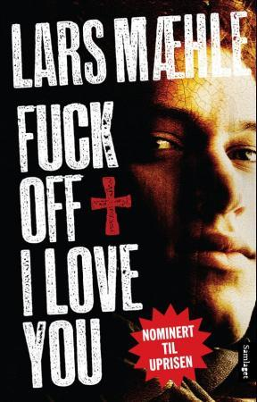 Fuck off I love you - Lars Mæhle