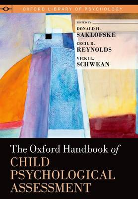 The Oxford Handbook of Child Psychological Assessment - Donald H. Saklofske