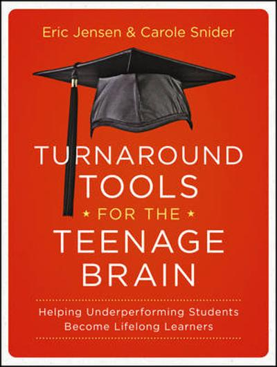 Turnaround Tools for the Teenage Brain - Eric Jensen