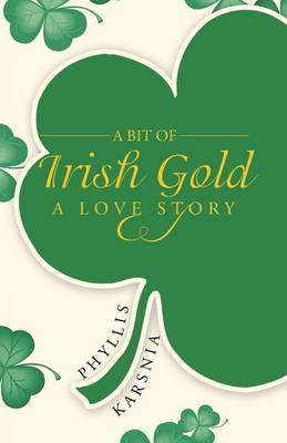 A Bit of Irish Gold - Phyllis Karsnia