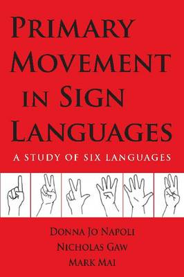 Primary Movement in Sign Languages - A Study of Six Languages - Donna Jo Napoli