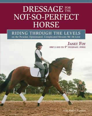 Dressage for the Not-so-perfect Horse - Janet Foy