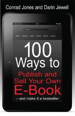 100 Ways To Publish and Sell Your Own Ebook - Conrad Jones