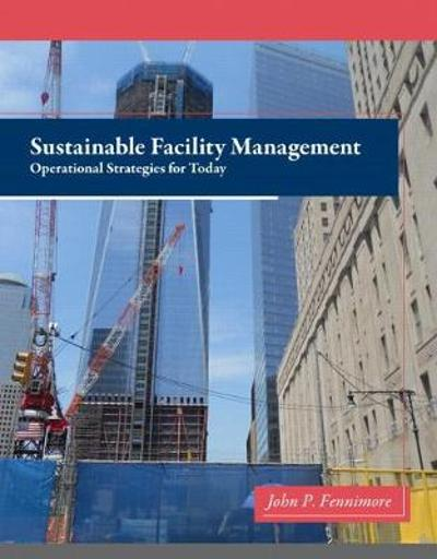 Sustainable Facility Management - John Fennimore