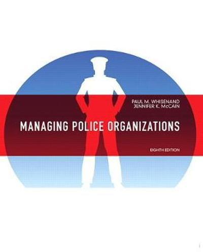 Managing Police Organizations - Paul M. Whisenand