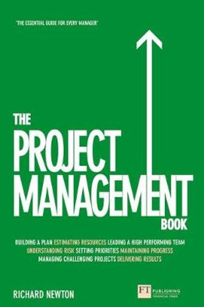 The Project Management Book - Richard Newton