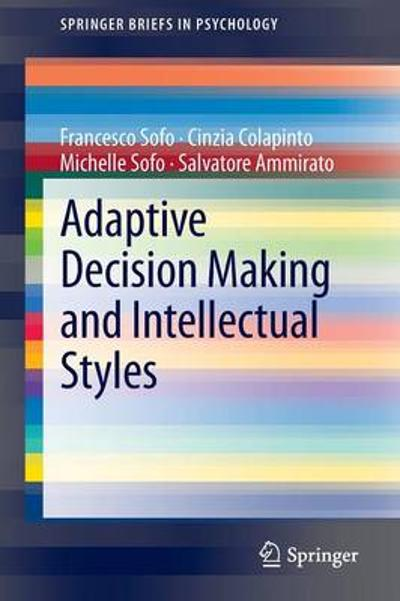 Adaptive Decision Making and Intellectual Styles - Francesco Sofo