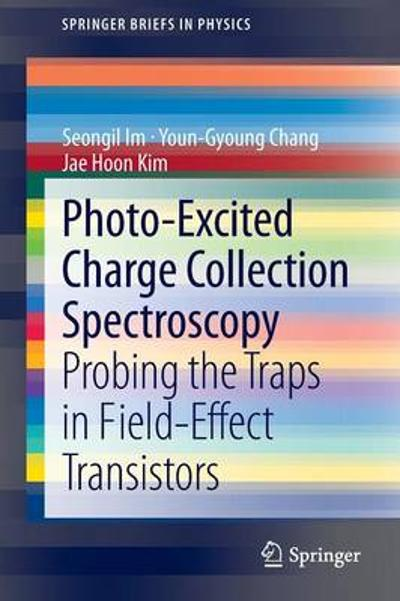 Photo-Excited Charge Collection Spectroscopy - Seongil Im