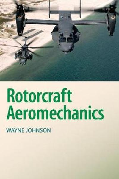 Rotorcraft Aeromechanics - Wayne Johnson