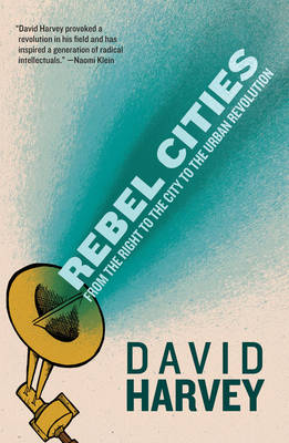 Rebel Cities - David Harvey