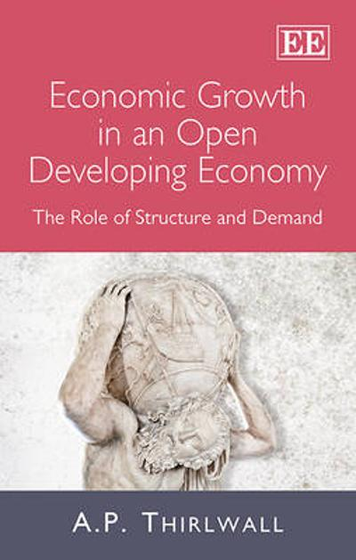Economic Growth in an Open Developing Economy - A. P. Thirlwall