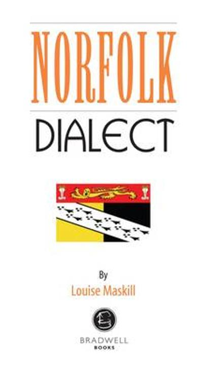 Norfolk Dialect - Louise Maskill