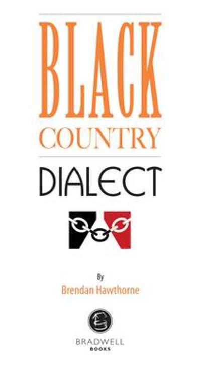 Black Country Dialect - Brendan Hawthorne