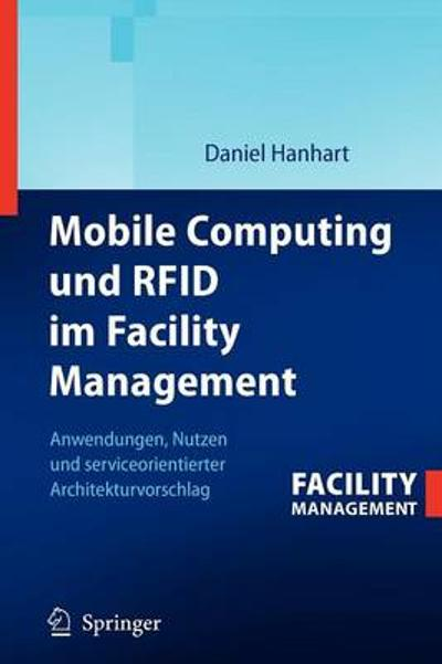 Mobile Computing Und Rfid Im Facility Management - Daniel Hanhart
