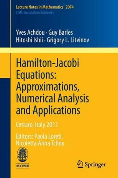 Hamilton-Jacobi Equations: Approximations, Numerical Analysis and Applications - Yves Achdou