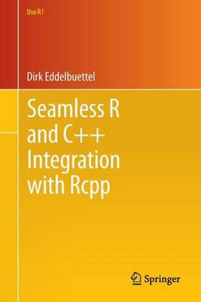 Seamless R and C++ Integration with Rcpp - Dirk Eddelbuettel