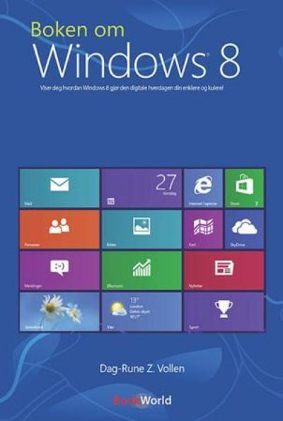 Boken om Windows 8 - Dag-Rune Z. Vollen