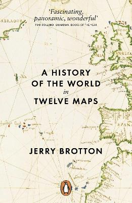 A History of the World in Twelve Maps - Jerry Brotton