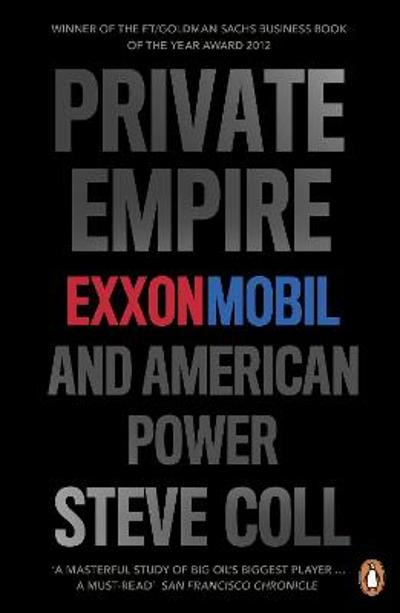 Private Empire - Steve Coll