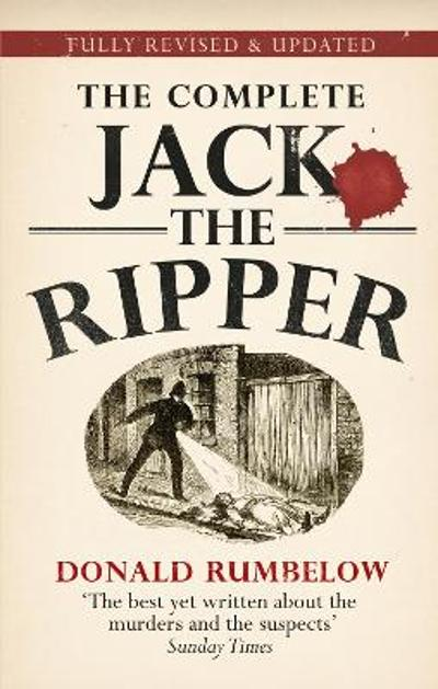 Complete Jack The Ripper - Donald Rumbelow
