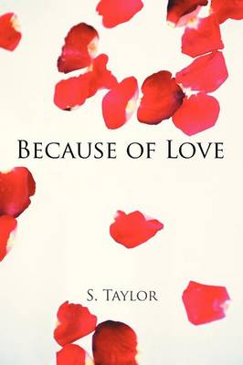 Because of Love - S Taylor