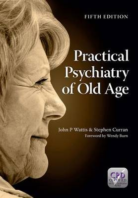Practical Psychiatry of Old Age - John P. Wattis