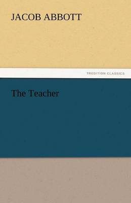 The Teacher - Jacob Abbott