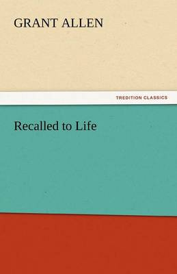 Recalled to Life - Grant, Allen