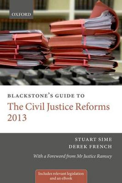 Blackstone's Guide to the Civil Justice Reforms 2013 - Prof. Stuart Sime
