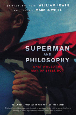 Superman and Philosophy - William Irwin