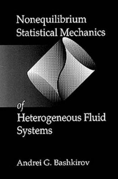Nonequilibrium Statistical Mechanics of Heterogeneous Fluid Systems - A.G. Bashkirov