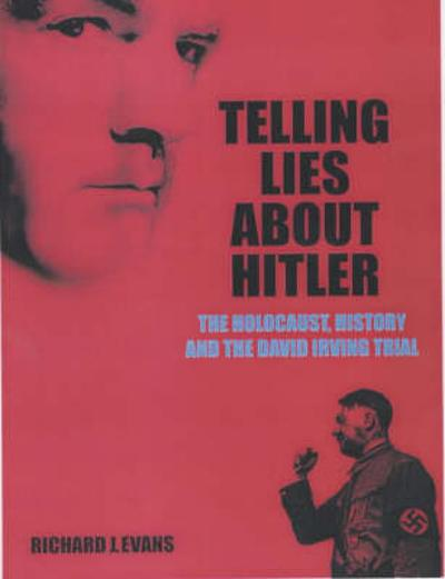 Telling Lies About Hitler - Richard Evans