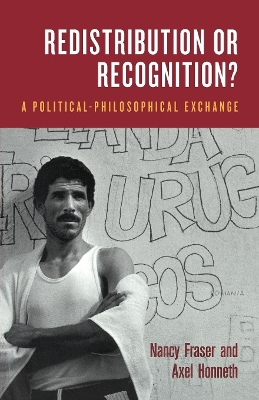 Redistribution or Recognition? - Nancy Fraser
