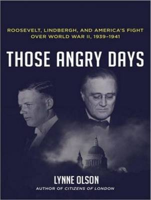 Those Angry Days - Lynne Olson