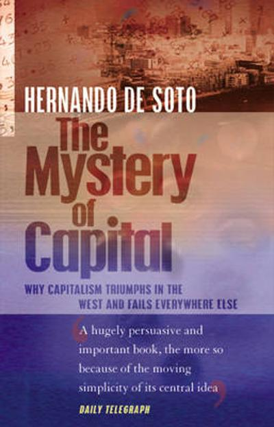 The Mystery Of Capital - Hernando De Soto