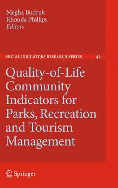 Quality-of-Life Community Indicators for Parks, Recreation and Tourism Management - Megha Budruk