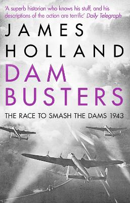 Dam Busters - James Holland