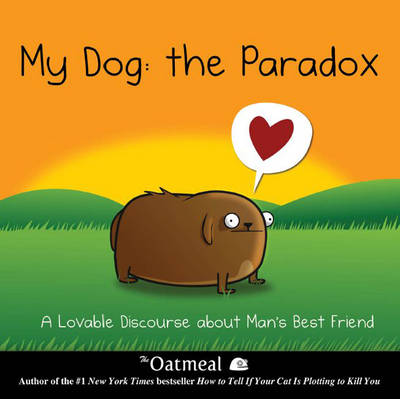 My Dog: The Paradox - Matthew Inman