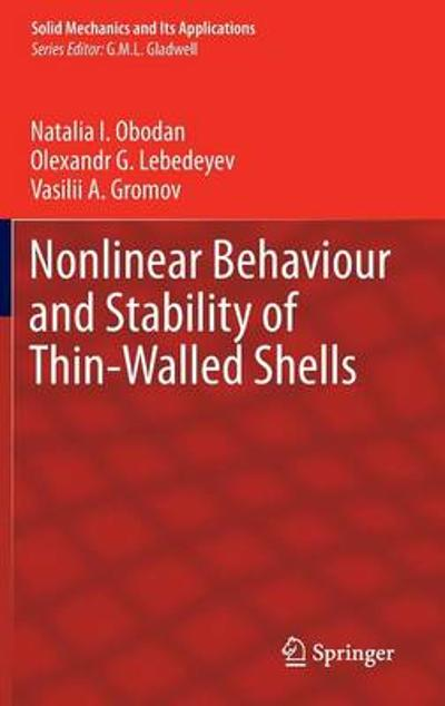 Nonlinear Behaviour and Stability of Thin-Walled Shells - Natalia I. Obodan