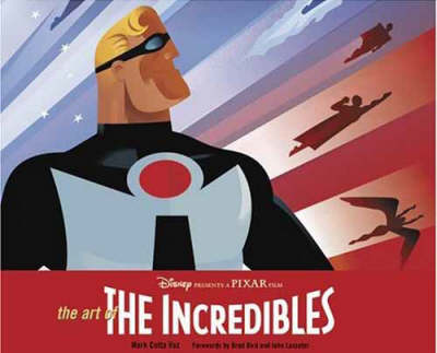 The Art of the Incredibles - Mark Cotta Vaz