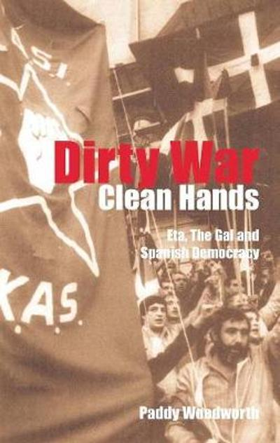 Dirty War, Clean Hands - Paddy Woodworth